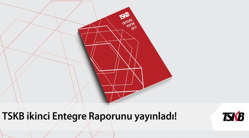 Türkiye Sınai Kalkınma Bankası 2017 Yılı Entegre Raporunu Yayınladı